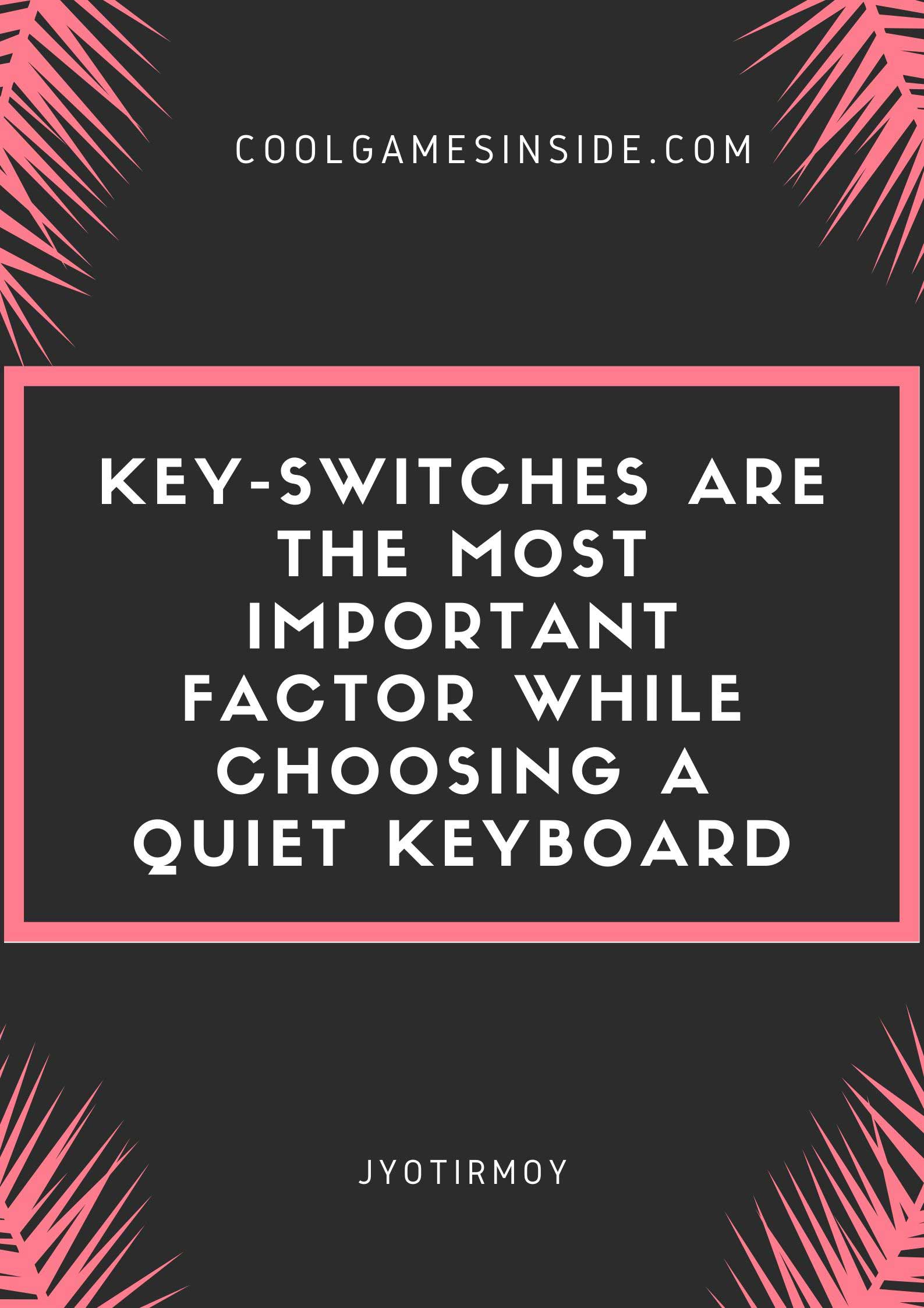 quietest mechanical keyboard switches