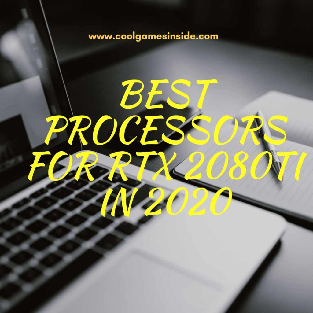 Best processors for RTX 2080Ti