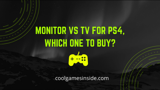 Monitor vs tv for PS4