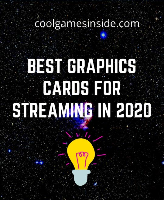 Best graphics cards for streaming
