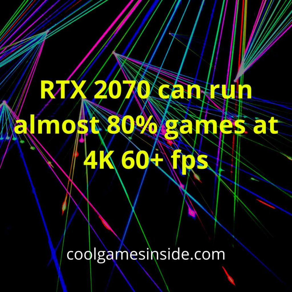 Can RTX 2070 super run games at 4k?