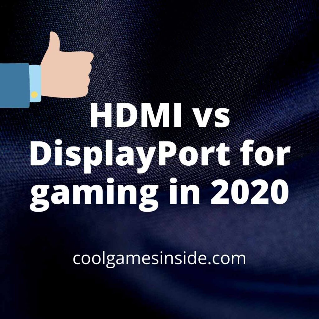HDMI vs DisplayPort for gaming
