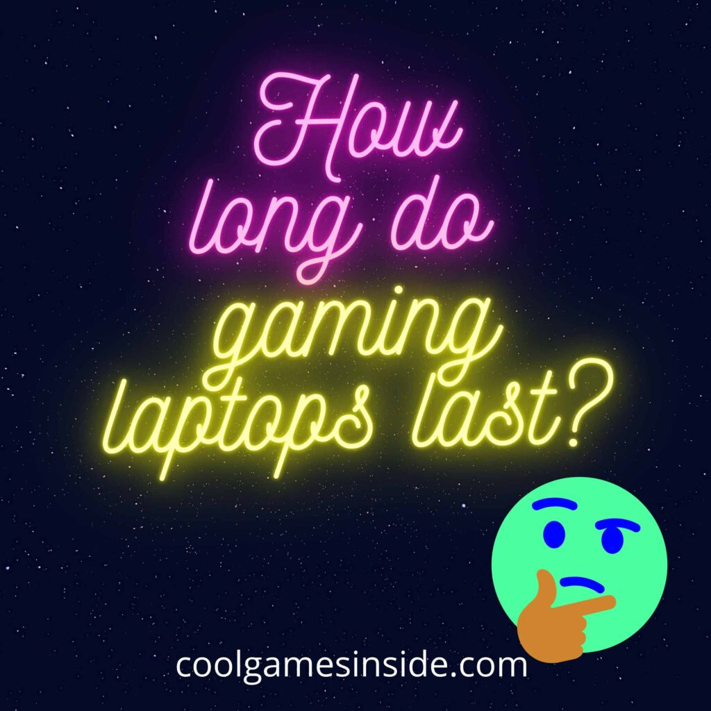 How long do gaming laptops last?