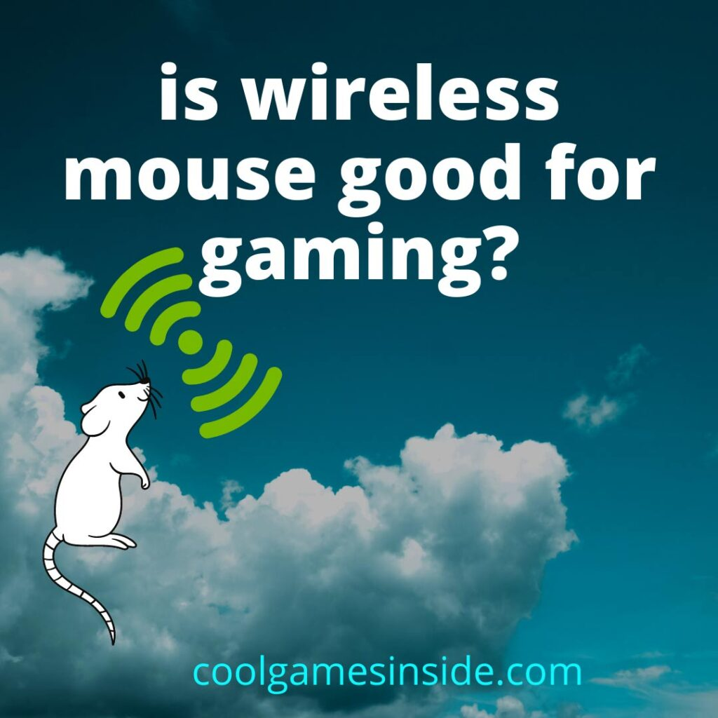 is wireless mouse good for gaming?